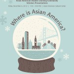Asian American Studies Learning Community Scholars Presentations - Fall 2013